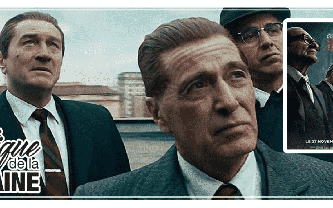 The Irishman de Martin SCORSESE et It must be haven de Elia SULEIMAN – Critique de la semaine
