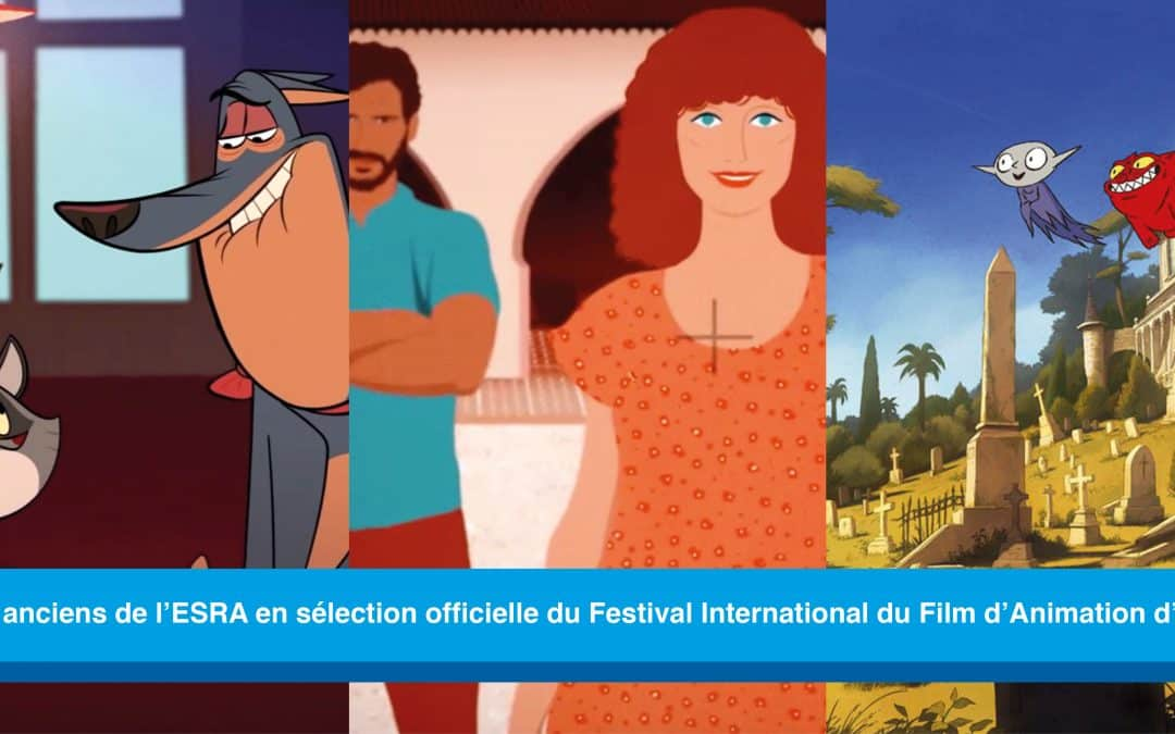 Des anciens de l'ESRA en sélection officielle du Festival International du Film d'Animation d'Annecy 2020